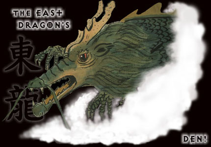 The eAsT dRaGoN's DeN!